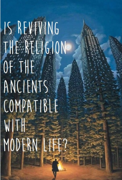 religion ancients compatible modern